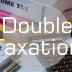 【二重課税と租税条約】外国株式に投資する際に考慮すべき課税制度について